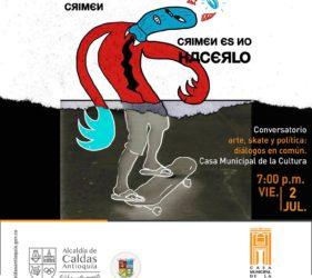 Conversatiorio arte, skate y política. Diálogos en común Invitación viernes 2 de Julio 7pm